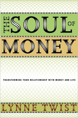 Soul of Money: Transforming Your Relationship with Money and Life