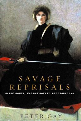 Savage Reprisals: Bleak House, Madame Bovery, Buddenbrooks