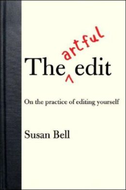 The Artful Edit: On the Practice of Editing Yourself