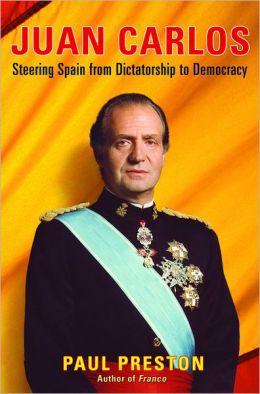 Juan Carlos: Steering Spain from Dictatorship to Democracy