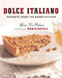 Dolce italiano desserts from the babbo kitchen by gina for Gina s italian kitchen