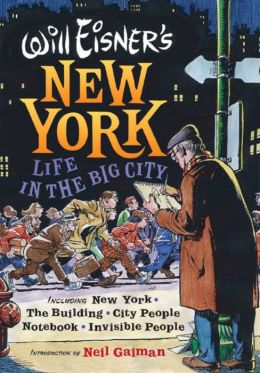 Will Eisner's New York: Life in the Big City: New York, The Building, City People Notebook, Invisible People