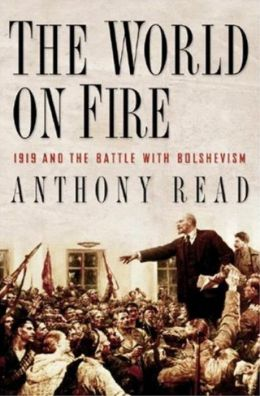 The World on Fire: 1919 and the Battle with Bolshevism
