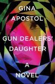 Book Cover Image. Title: Gun Dealers' Daughter:  A Novel, Author: Gina Apostol