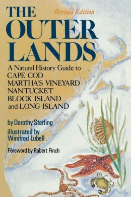 The Outer Lands: A Natural History Guide to Cape Cod, Martha's Vineyard, Nantucket, Block Island, and Long Island
