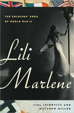 Lili Marlene: The Soldiers' Song of World War II