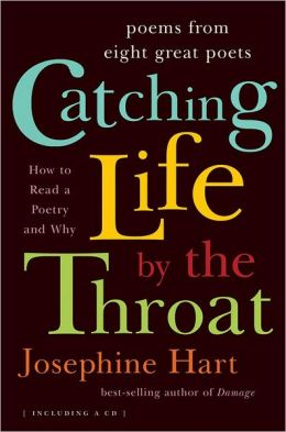 Catching Life by the Throat: How to Read a Poem and Why with CD (Audio)