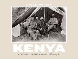 Kenya: A Country in the Making, 1880-1940