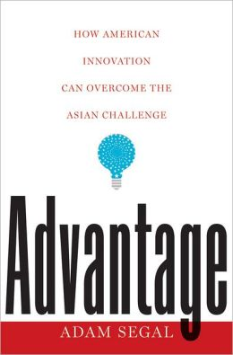 Advantage: How American Innovation Can Overcome the Asian Challenge