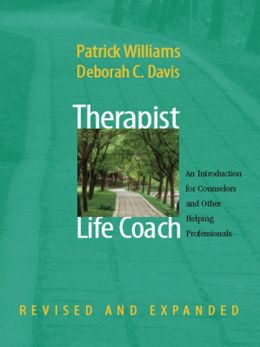 Therapist as Life Coach: An Introduction for Counselors and Other Helping Professionals (Revised and Expanded)