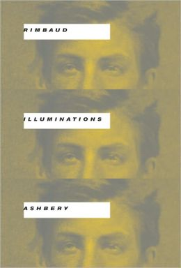 Illuminations (Ashbery Translation)