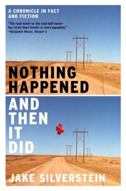 Nothing Happened and Then It Did: A Chronicle in Fact and Fiction