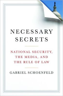 Necessary Secrets: National Security, the Media, and the Rule of Law