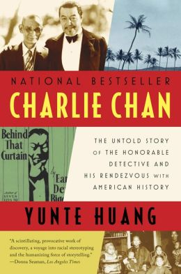 Charlie Chan: The Untold Story of the Honorable Detective and His Rendezvous with American History
