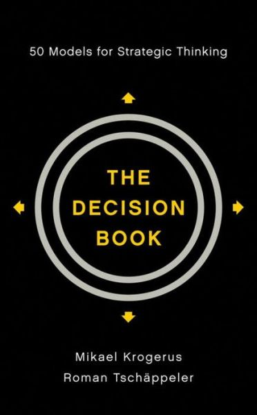 The Decision Book: Fifty Models for Strategic Thinking