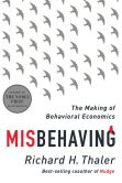 Book Cover Image. Title: Misbehaving:  The Making of Behavioral Economics, Author: Richard H. Thaler