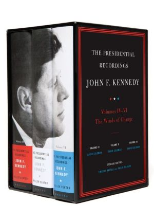 The Presidential Recordings: John F. Kennedy Volumes IV-VI: The Winds of Change: October 29, 1962 - February 7, 1963