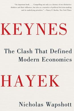 Keynes Hayek: The Clash that Defined Modern Economics