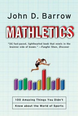 Mathletics: 100 Amazing Things You Didn't Know about the World of Sports
