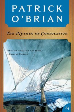 The Nutmeg of Consolation (Aubrey-Maturin Series #14)