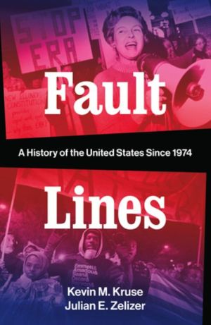 Book Fault Lines: A History of the United States Since 1974