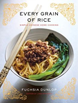 Every Grain of Rice: Simple Chinese Home Cooking by