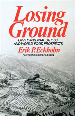 Losing Ground: Environmental Stress and World Food Prospects