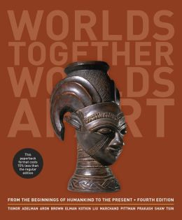 Worlds Together, Worlds Apart: A History of the World: From the Beginnings of Humankind to the Present