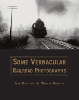 Some Vernacular Railroad Photographs