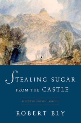 Stealing Sugar from the Castle: Selected Poems, 1950-2011