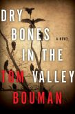Book Cover Image. Title: Dry Bones in the Valley, Author: Tom Bouman