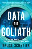 Book Cover Image. Title: Data and Goliath:  The Hidden Battles to Collect Your Data and Control Your World, Author: Bruce Schneier