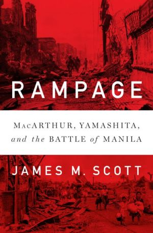 Book Rampage: MacArthur, Yamashita, and the Battle of Manila