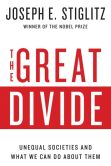 Book Cover Image. Title: The Great Divide:  Unequal Societies and What We Can Do About Them, Author: Joseph E. Stiglitz