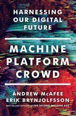 Book Machine, Platform, Crowd: Harnessing Our Digital Future