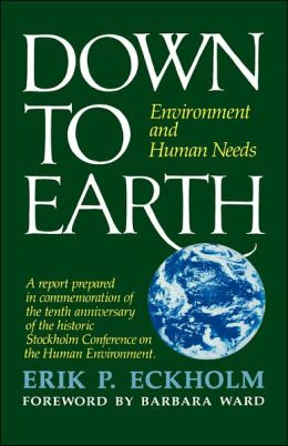 Down to Earth: Environment and Human Needs
