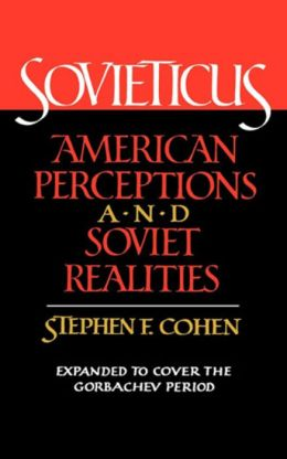 Sovieticus: American Perceptions and Soviet Realities