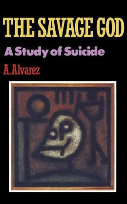 Savage God: A Study of Suicide