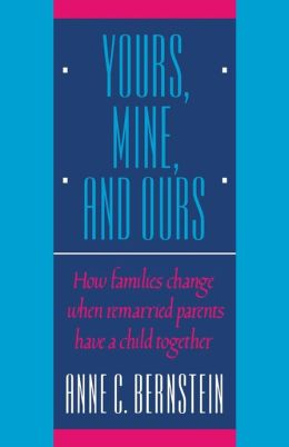 Yours, Mine, and Ours: How Families Change When Remarried Parents Have a Child Together