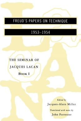 Seminar of Jacques Lacan: Book I: Freud's Papers on Technique 1953-1954