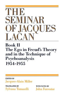 The Ego In Freud's Theory And In The Technique Of Psychoanalysis, 1954-1955