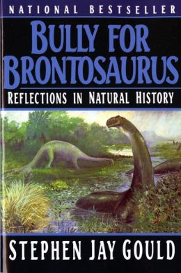 Bully for Brontosaurus: Reflections in Natural History