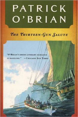 The Thirteen-Gun Salute (Aubrey-Maturin Series #13)