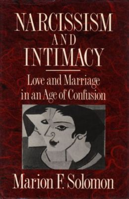 Narcissism and Intimacy : Love and Marriage in an Age of Confusion