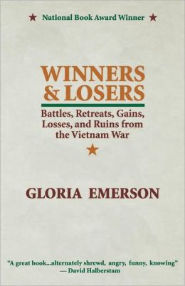 Winners and Losers: Battles, Retreats, Gains, Losses, and Ruins from the Vietnam War