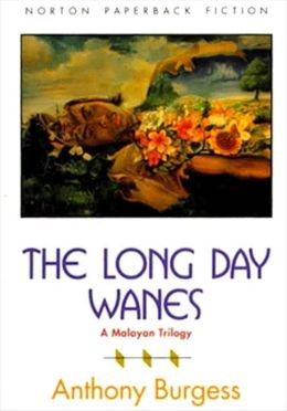 The Long Day Wanes: A Malayan Trilogy