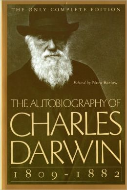 The Autobiography of Charles Darwin 1809-1882: With Original Omissions Restored