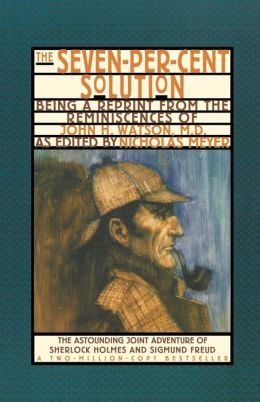 The Seven-Percent Solution: Being a Reprint from the Reminiscences of John H. Watson, M.D.