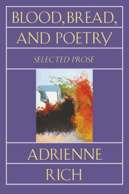 Blood, Bread, and Poetry: Selected Prose, 1979-1985