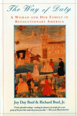 The Way of Duty; A Woman and Her Family in Revolutionary America